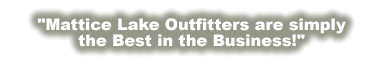 Mattice Lake Outfitters are simply